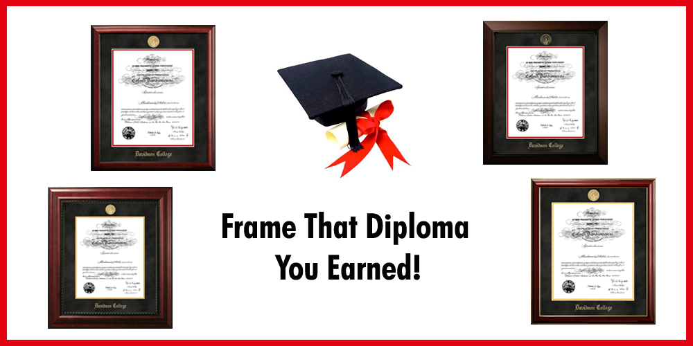 Frame That Diploma You Earned